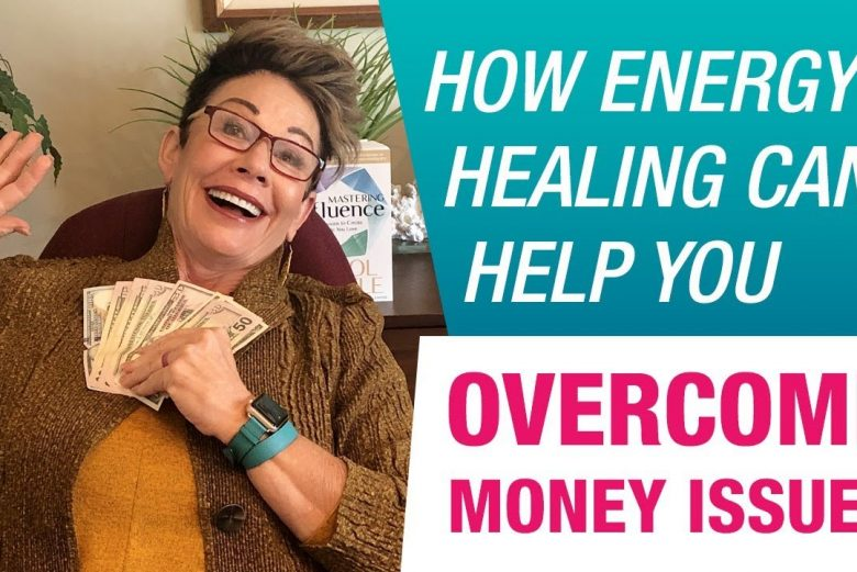 Overcome money issues with energy healing