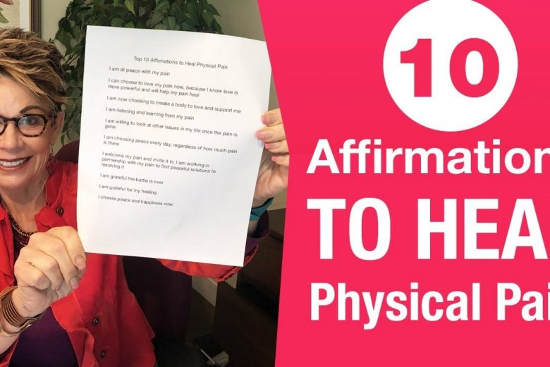 10 affirmations to help relieve and heal physical pain