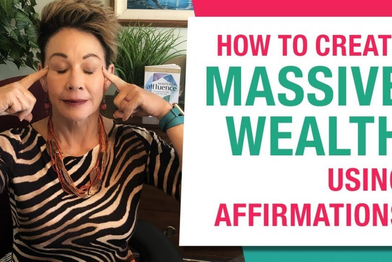 Create Wealth Using The Power of Affirmations