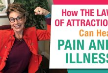 Heal Pain & Illness Using The Law of Attraction