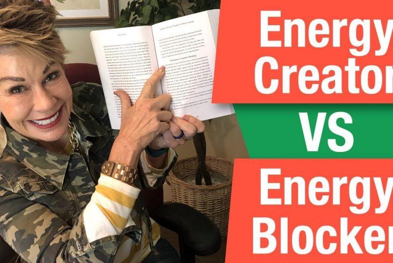 Are you an energy creator or energy blocker?
