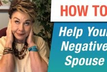 3 Steps To Help Your Negative Spouse