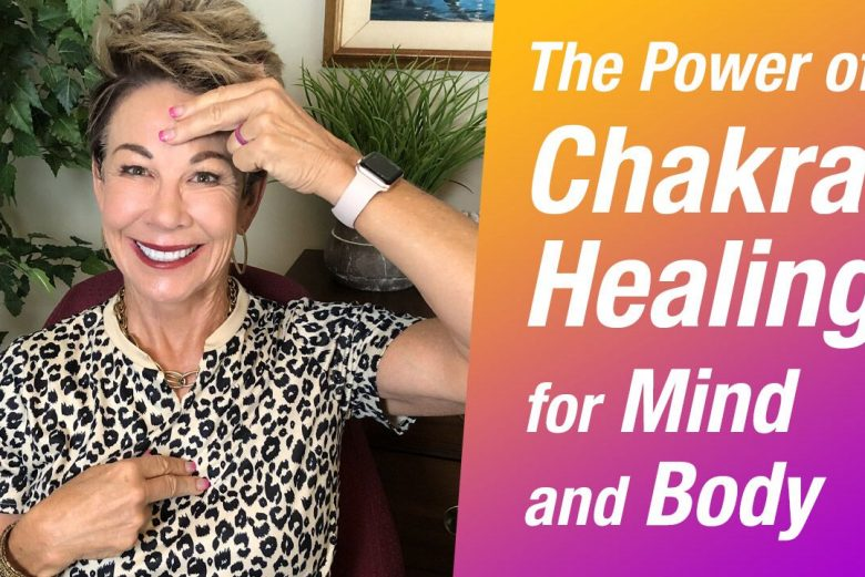 The Power of Chakra Healing for Mind and Body