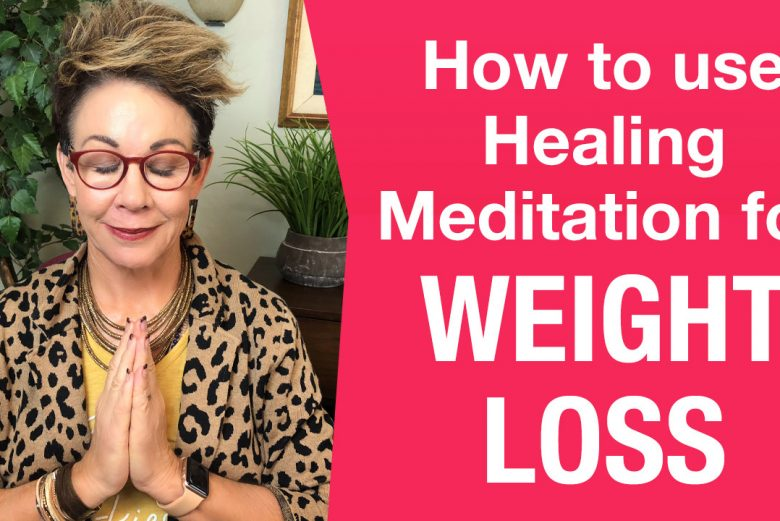 How to use Healing Meditation for Weight Loss