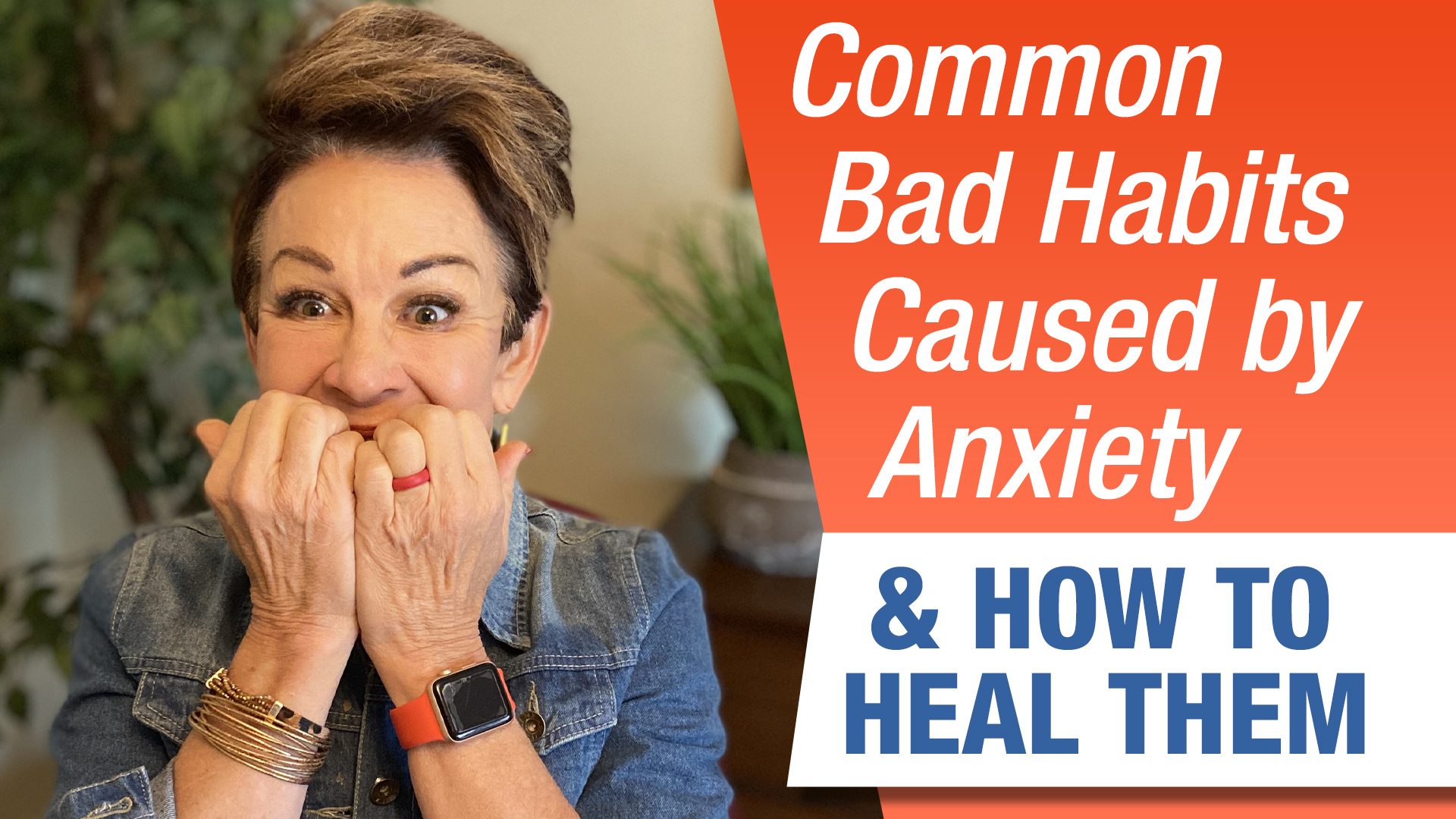 How To Break Bad Habits Caused By Anxiety