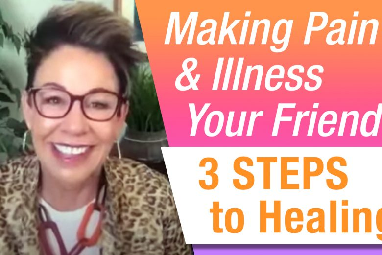 Making Pain and Illness Your Friend