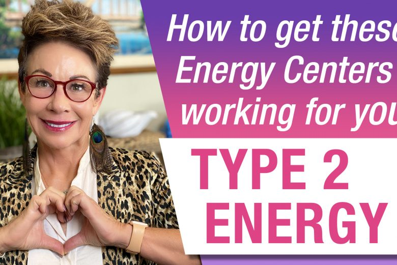 How to get your type 2 energy centers working