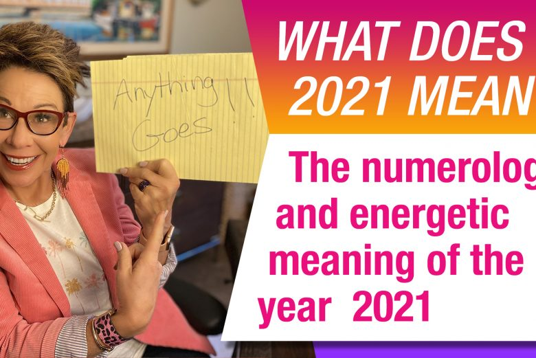 Numerology and energetic meaning of the year 2021
